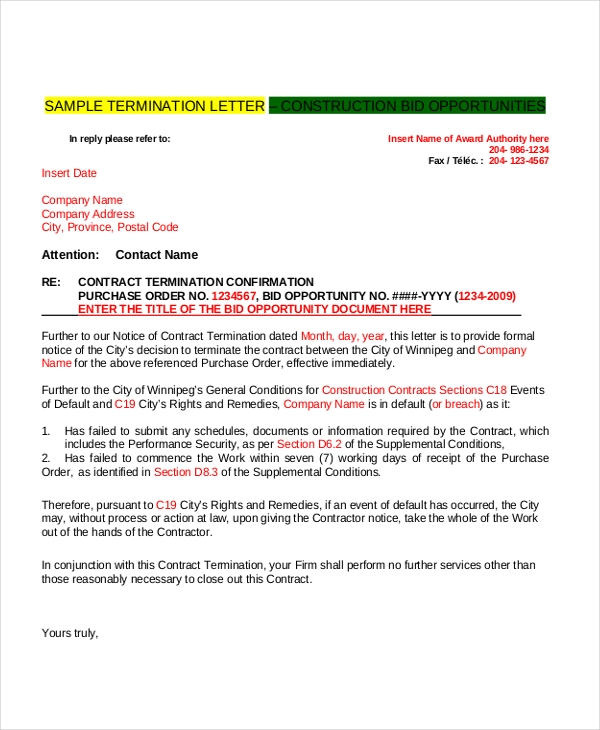 termination of the contract as a A termination letter is an official letter used in notifying and enforcing any form of termination it can be used in business termination, contract termination, employee termination, service termination among others the letter should therefore stick to formal letter writing protocol the reasons for termination should be well expressed in a contract termination letter.