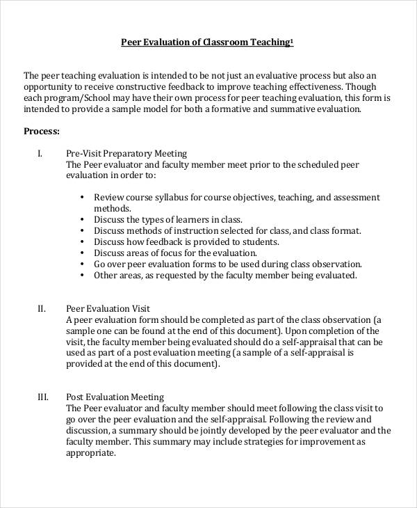 peer evaluation form A peer evaluation form sample can help out when it comes time for one peer to evaluate another such a form can help an individual to determine just how another individual is doing and just how they can improve.
